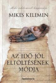 Mikes Kelemen - Az idő jól eltöltésének módja E-KÖNYV