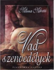 Moretti Melissa - Vad szenvedélyek E-KÖNYV