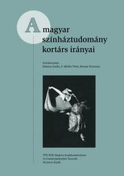 A magyar színháztudomány kortárs irányai E-KÖNYV