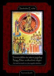 Trónöröklés és isteni jogalap Nagy Péter uralkodása idején E-KÖNYV