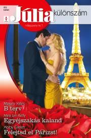Júlia különszám 83. kötet - B terv, Egyéjszakás kaland, Felejtsd el Párizst! E-KÖNYV