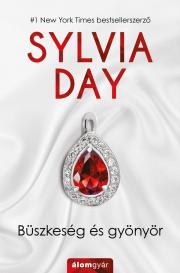 Sylvia Day  - Büszkeség és gyönyör E-KÖNYV