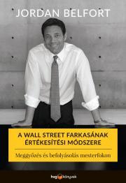 Jordan Belfort - A Wall Street farkasának értékesítési módszere E-KÖNYV