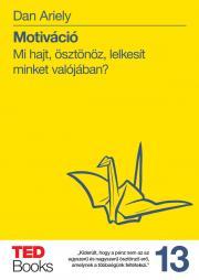 Dan Ariely - Motiváció E-KÖNYV