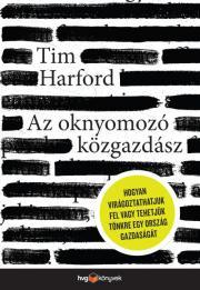 Tim Harford - Az oknyomozó közgazdász E-KÖNYV